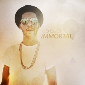 """Immortal"" by Kid Cudi"